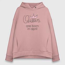 Толстовка оверсайз женская Королевы рождаются в апреле цвета пыльно-розовый — фото 1